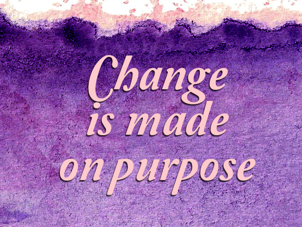 Change is made on purpose
